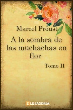 A la sombra de las muchachas en flor de Marcel Proust