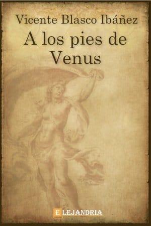 Descargar A los pies de Venus de Vicente Blasco Ibáñez