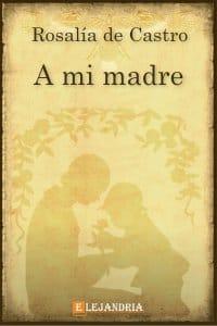 Descargar A mi madre de Rosalía de Castro