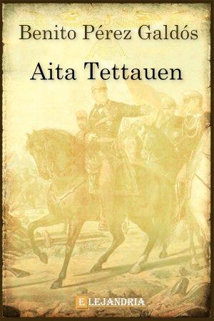 Descargar Aita Tettauen de Benito Pérez Galdós