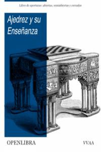 Ajedrez y su Enseñanza: Libro de Aperturas de Varios autores