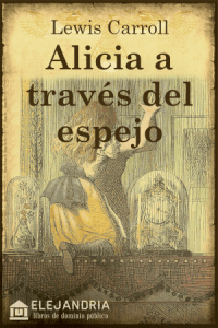 Alicia a través del espejo de Carroll, Lewis