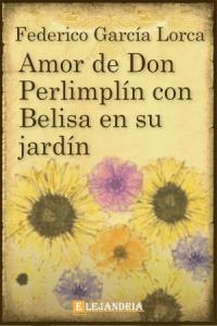 Amor de don Perlimplín con Belisa en su jardín de García Lorca, Federico