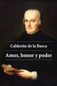 Amor, honor y poder de Calderón de la Barca, Pedro