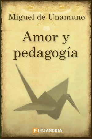 Amor y pedagogía de Unamuno, Miguel