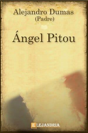 Ángel Pitou de Alejandro Dumas (Padre)