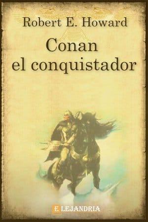 CONAN EL CONQUISTADOR de Robert E. Howard