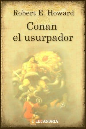 CONAN EL USURPADOR de Robert E. Howard