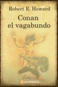 CONAN EL VAGABUNDO de Robert E. Howard