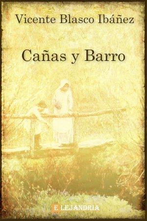 Cañas y barro de Vicente Blasco Ibáñez