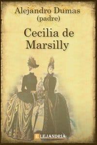 Cecilia de Marsilly de Alejandro Dumas (Padre)