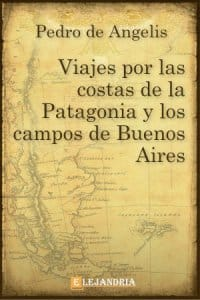Descargar Colección de viages por las costas de la Patagonia y los campos de Buenos aires de Pedro de Angelis
