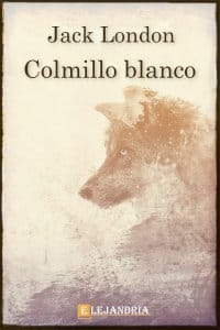 Colmillo blanco de Jack London