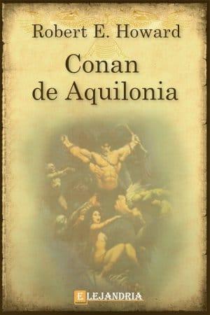 Conan de Aquilonia de Robert E. Howard