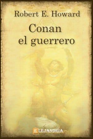 Conan el guerrero de Robert E. Howard