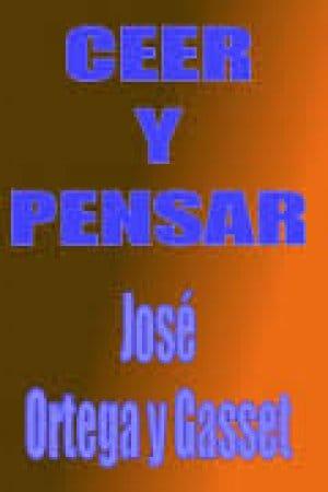 Descargar Creer y pensar de Ortega Y Gasset, José