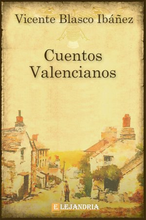 Descargar Cuentos Valencianos de Vicente Blasco Ibáñez