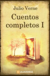 Cuentos completos Vol. I de Verne, Julio