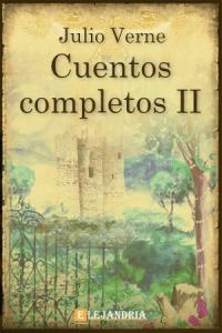 Descargar Cuentos completos Vol. II de Verne, Julio