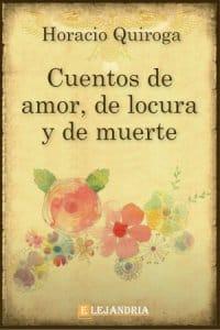 Descargar Cuentos de amor, de locura y de muerte de Horacio Quiroga
