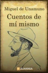 Cuentos de mí mismo de Unamuno, Miguel