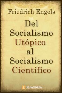 Del Socialismo utópico Al Socialismo científico de Friedrich Engels