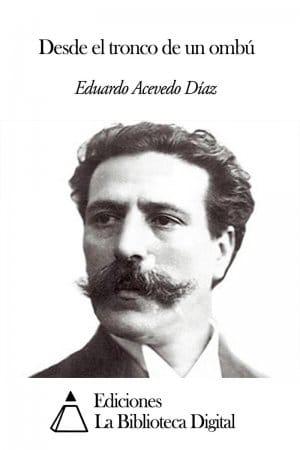 Desde el tronco de un ombú de Eduardo Acevedo Díaz