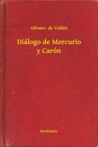Diálogo de Mercurio y Carón de Alfonso de Valdés