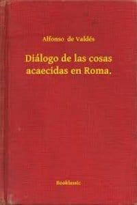 Descargar Diálogo de las cosas acaecidas en Roma de Alfonso de Valdés