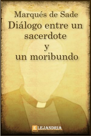 Descargar Diálogo entre un sacerdote y un moribundo de Marqués de Sade