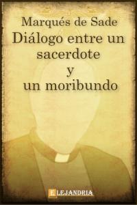 Diálogo entre un sacerdote y un moribundo de Marqués de Sade