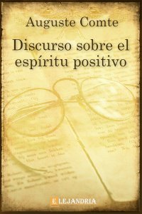 Discurso sobre el espíritu positivo de Auguste Comte