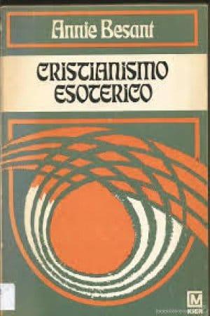 Descargar El Cristianismo esotérico  de Annie Besant