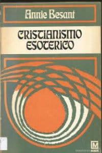 El Cristianismo esotérico  de Annie Besant