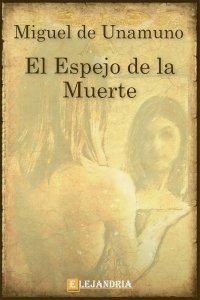 El Espejo de la Muerte de Unamuno, Miguel
