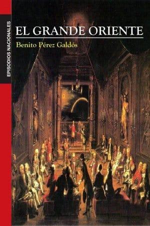 El Grande Oriente de Benito Pérez Galdós