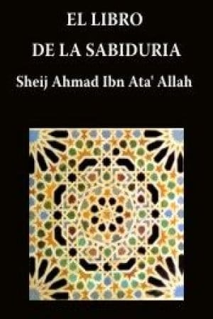 El Libro de la Sabiduría (Kitab al Hikam) de Ahmad Ibn Ata'Illah