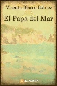 El Papa del mar de Vicente Blasco Ibáñez