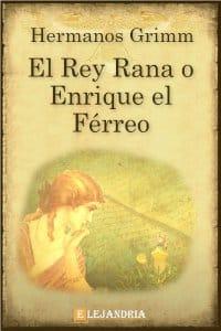 Descargar El Rey Rana o Enrique el Férreo de Hermanos Grimm