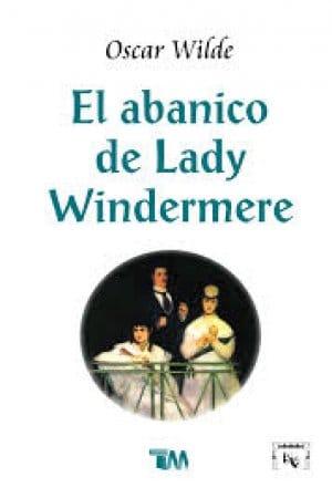 El abanico de Lady Windermere de Wilde, Oscar