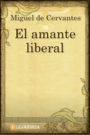 El amante liberal de Cervantes, Miguel