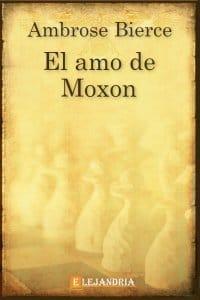 El amo de Moxon de Bierce, Ambrose