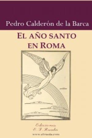 Descargar El año santo de Roma de Calderón de la Barca, Pedro