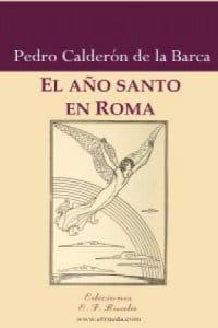 El año santo de Roma de Calderón de la Barca, Pedro