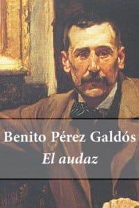 El audaz de Benito Pérez Galdós