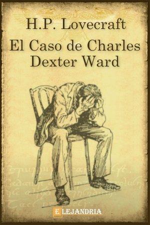 Descargar El caso de Charles Dexter Ward de H. P. Lovecraft