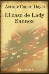 El caso de Lady Sannox de Conan Doyle, Arthur