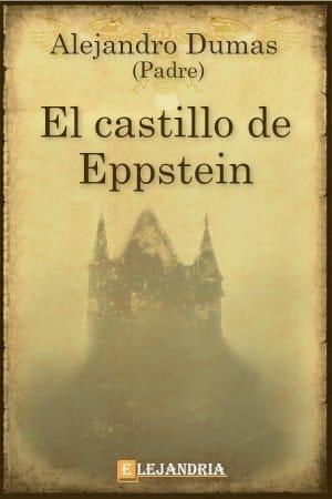 El castillo de Eppstein de Alejandro Dumas (Padre)