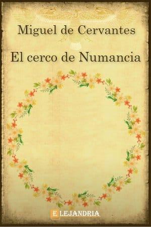 El cerco de Numancia de Cervantes, Miguel