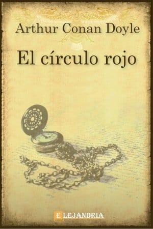 El círculo rojo de Conan Doyle, Arthur